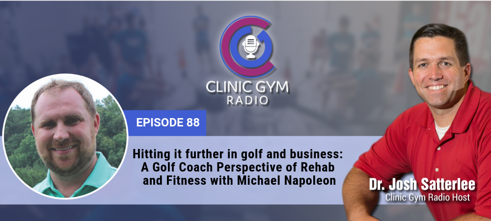 Image for Hitting it further in Golf and Business: A Golf Coach Perspective of Rehab and Fitness with Michael Napoleon